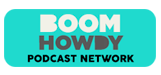 boom_howdy_podcast_network_banner