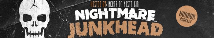 podacst_header_nightmare_junkhead
